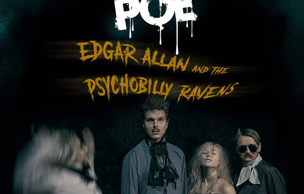 POE!  Edgar Allan & the Psychobilly Ravens