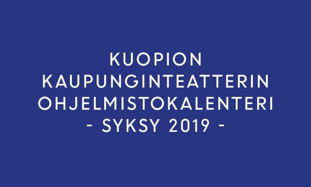 Kuopion kaupunginteatterin ohjelmistokalenteri – syksy 2019